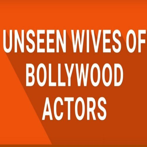 TOP 10 List: Unseen Beautiful and Hot Wives of Bollywood Actors