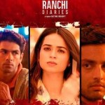 movie review of film Ranchi Diaries