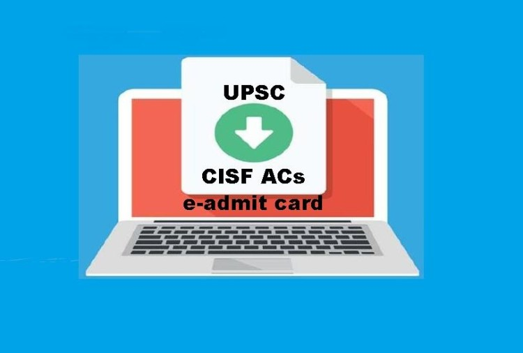 sarkari result UPSC e-Admit Card for CISF ACs Out, know how to download