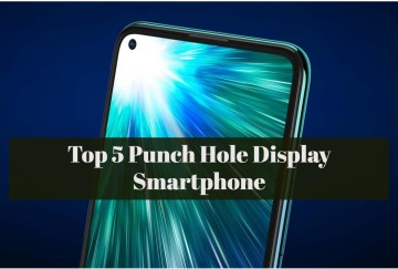 Top 5 Punch Hole Display Smartphone
