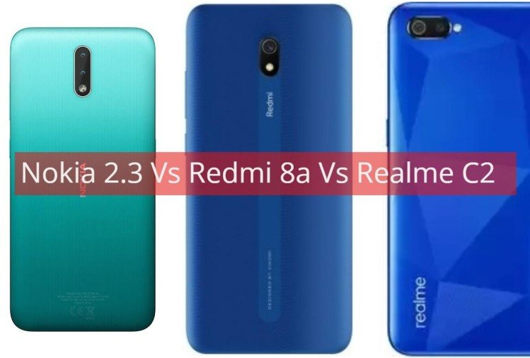 Nokia 2.3 Vs Redmi 8a Vs Realme C2