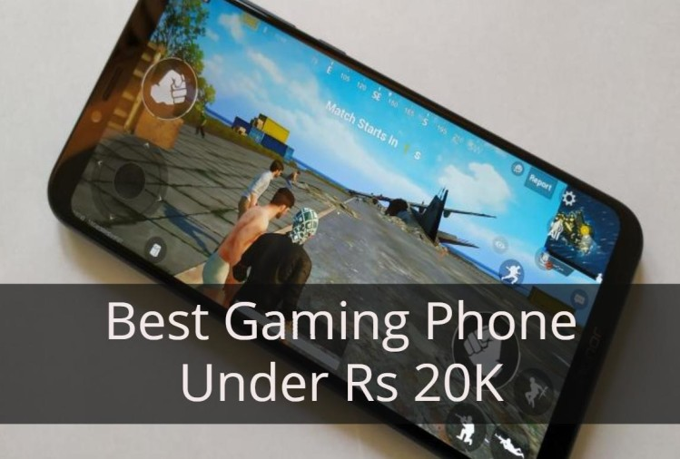 Best Gaming Phone Under Rs 20K