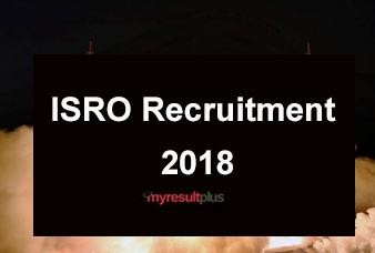 ISRO Recruitment 2019: Application Process to Conclude Tomorrow, Check the Details