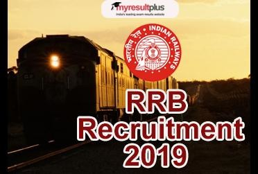 RRB Recruitment 2019: 1,30,000 Vacancies for NTPC, Para Medical Staff and other Posts