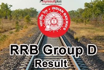 RRB Group D Result 2018: Official Date Announced, Check Here