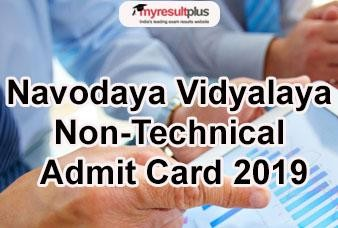 Navodaya Vidyalaya Non-Technical Admit Card 2019 Released, Download Here