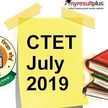 CTET July 2019 Exam, Important Topics to Score Better