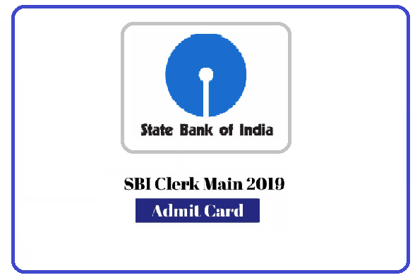 SBI Mains 2019 Admit Card Out, Simple Steps to Download Here