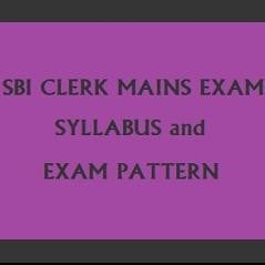 SBI Clerk Mains Exam 2019 Syllabus and Exam Pattern for the Last Minute Preparations