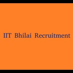 IIT Bhilai Recruitment Process for Assistant and Various Posts to End Tomorrow, Check Age Limit