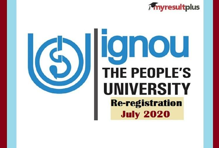 UNLOCK 2.0: IGNOU Re-registration July 2020 Last Date Extended Upto July 31, Check Updates