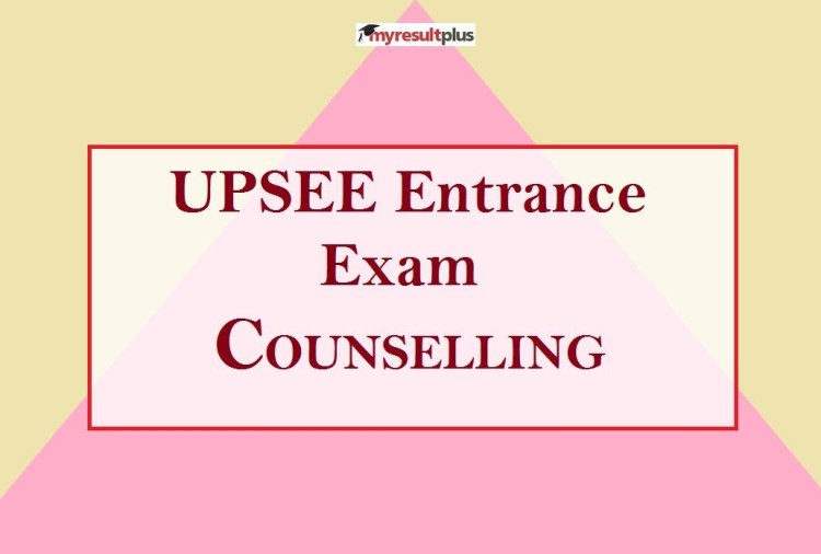 UPSEE 2020: Counselling to Commence from October 19, Detailed Information Here