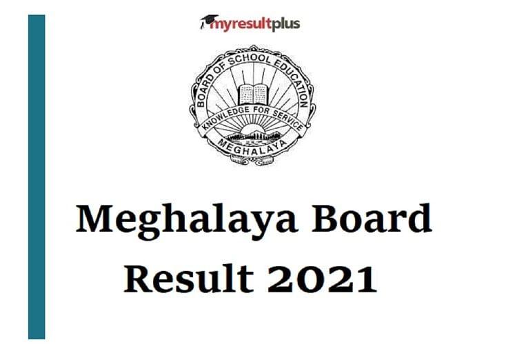 Meghalaya MBOSE HSSLC Result 2021 Tomorrow, Steps to Check