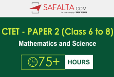 CTET - Paper 2 (Class 6 to 8) (Mathematics and Science)