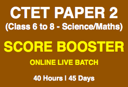 45 Days Practice Batch (CTET Paper 2 - Class 6 to 8) (Mathematics and Science)