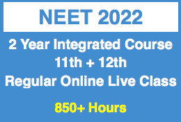 2 Year 11th 12th Integrated Program - NEET (UG)