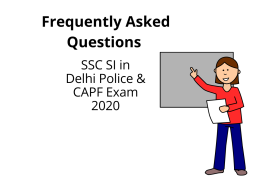 Frequently Asked Questions FAQs on SSC SI Delhi Police & CAPF Exam 2020