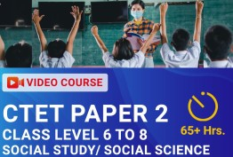 CTET - Paper 2 (Class 6 to 8) (Social Study/Social Science) Video course
