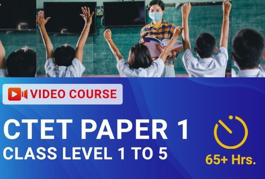 CTET - Paper 1 (Primary Level: Class 1 to 5) Video Course
