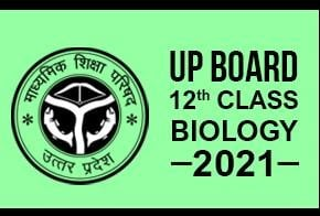 UP Board 12th Class- Biology 2021 (For Hindi Medium Students)