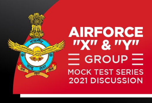Airforce 'X' & 'Y' Group Mock Test Series 2021 Discussion